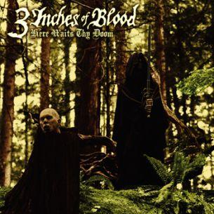 三吋鐵血樂團 / 末日降臨 3 Inches Of Blood / Here Waits Thy Doom