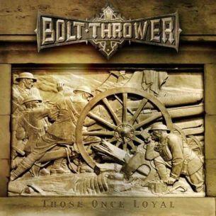 金屬電光樂團 / 赤膽忠魂 Bolt Thrower / Those Once Loyal