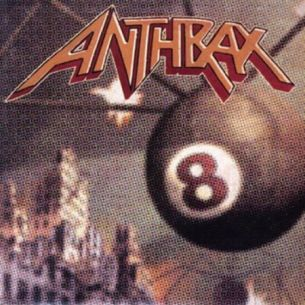 炭疽熱樂團 / 第8號通報:他們是玩真的! Anthrax / Volume 8: The Threat Is Real