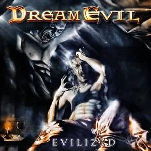 夢境狂魔樂團 / 惡魔進化論  Dream Evil / Evilized