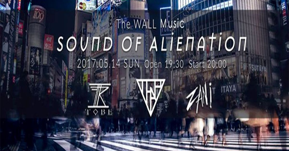 《Sound of Alienation》In The Wall Live House (5/14)