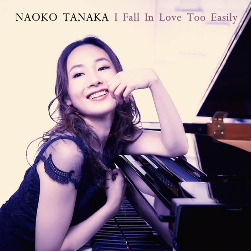 田中菜緒子 –I Fall In Love Too Easily   NAOKO TANAKA / I Fall In Love Too Easily